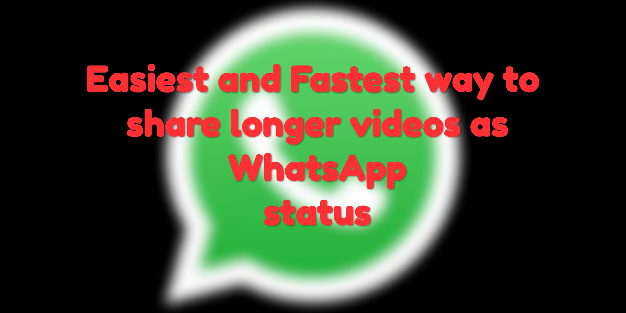 How To Share Videos Longer Than Thirty Second As Whatsapp